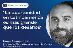La oportunidad en Latinoamérica es mas grande que los desafíos
