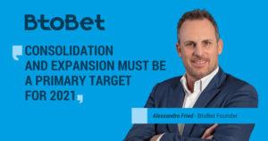 Alessandro Fried, BtoBet El objetivo para 2021 es consolidarnos y expandirnos