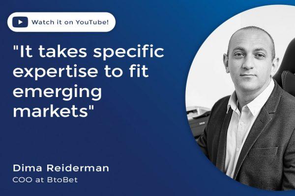 """Dima Reiderman, BtoBet: """"Se necesita una habilidad especial para adaptarse a los mercados emergentes"""""""