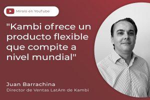 Juan Barrachina, Director de Ventas LatAm de Kambi.