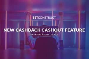 BetConstruct introduced its new cashback cashout feature.