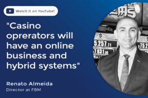 Casino operators will have an online business and hybrid systems