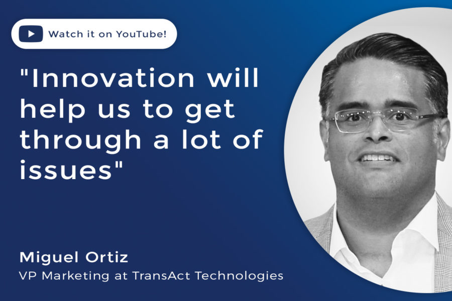 Miguel Ortiz, VP of marketing at TransAct Technologies.