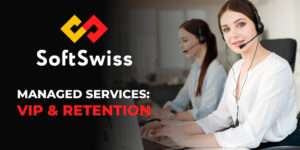 SoftSwiss VIP and Retention team adds extra value to online casino clients