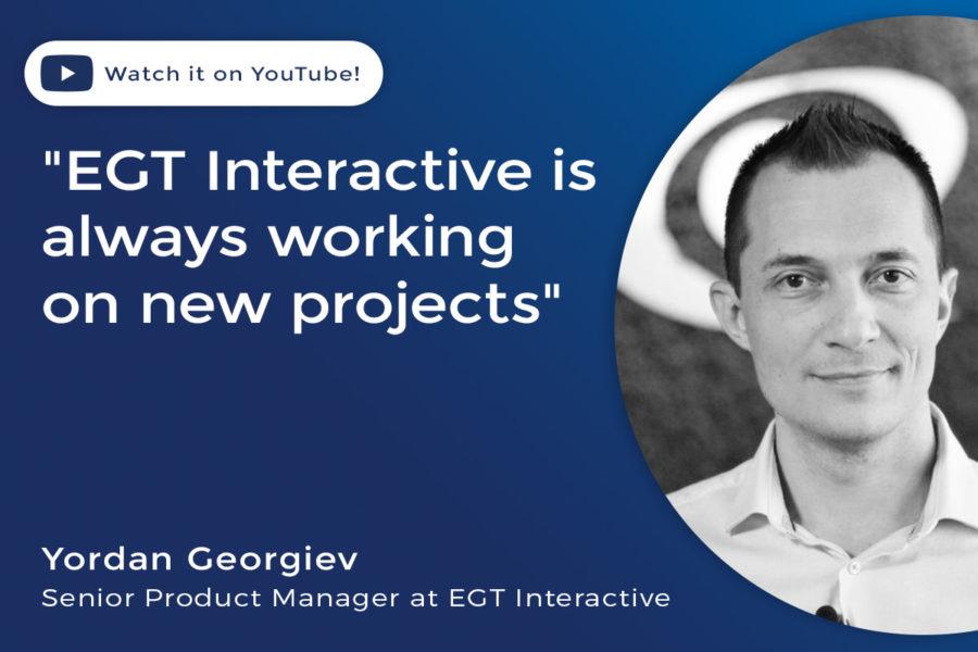 Yordan Georgiev, senior product manager at EGT Interactive