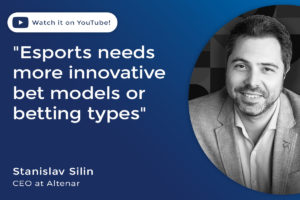 Stanislav Silin Esports need more innovative bet models or betting types